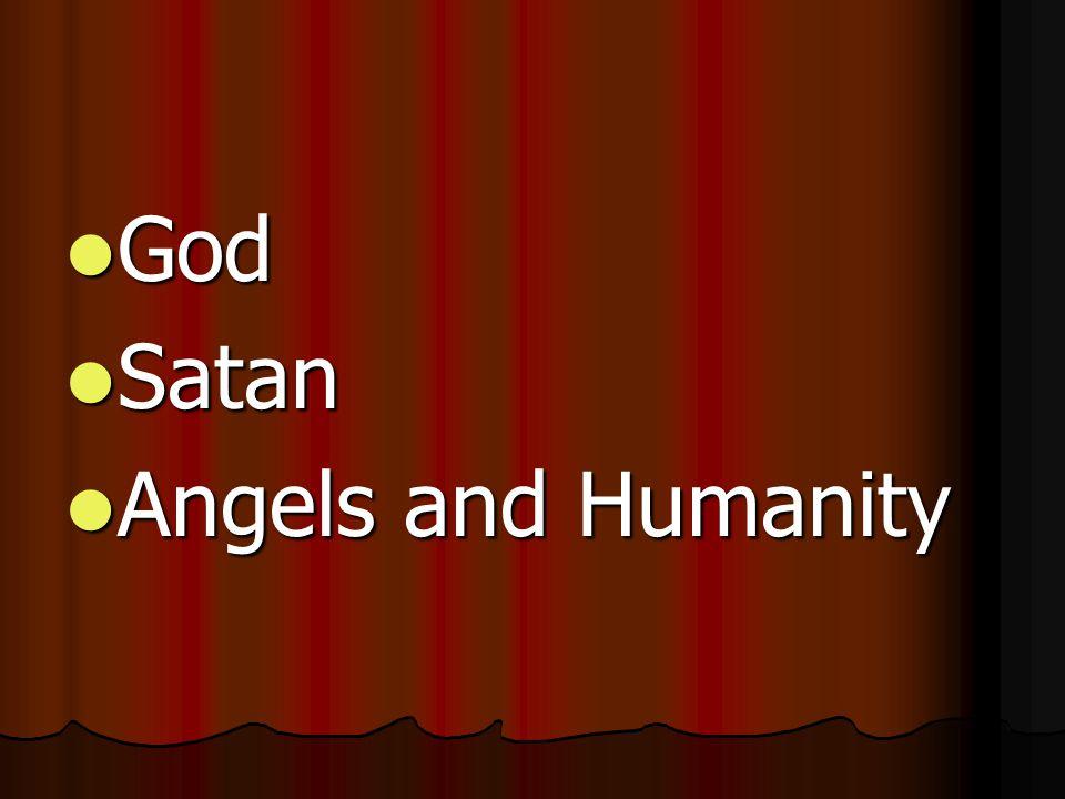God Satan Angels and Humanity