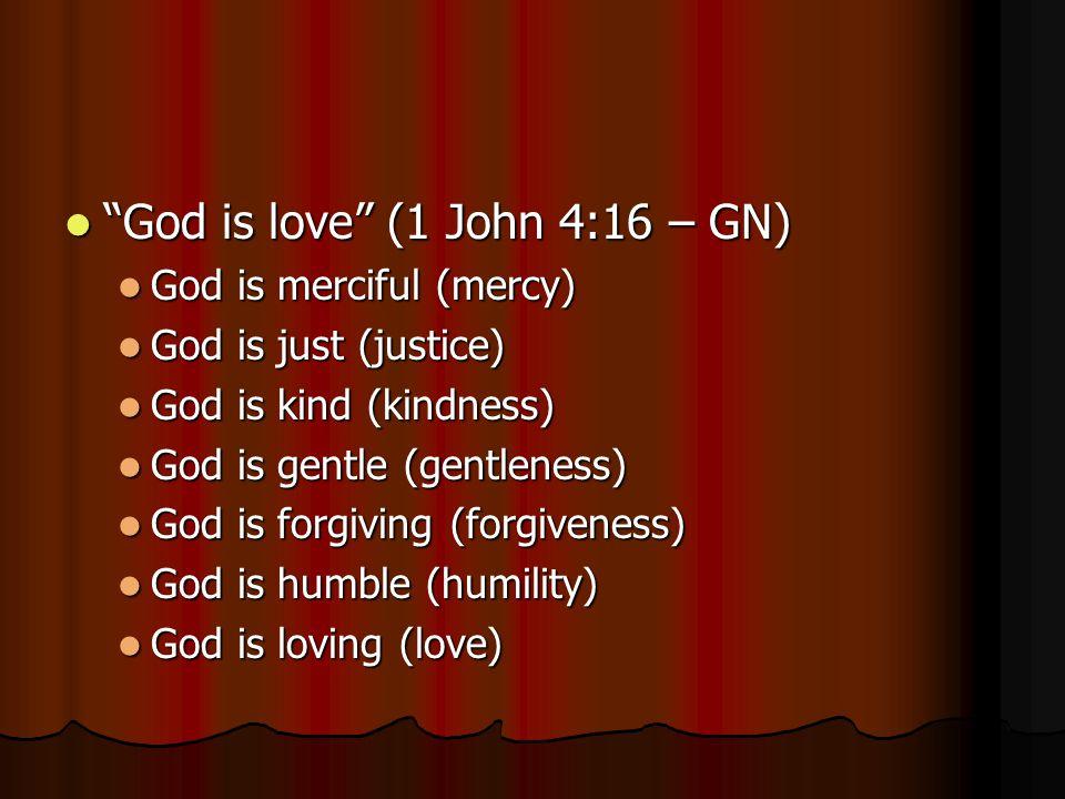 God is love (1 John 4:16 – GN)