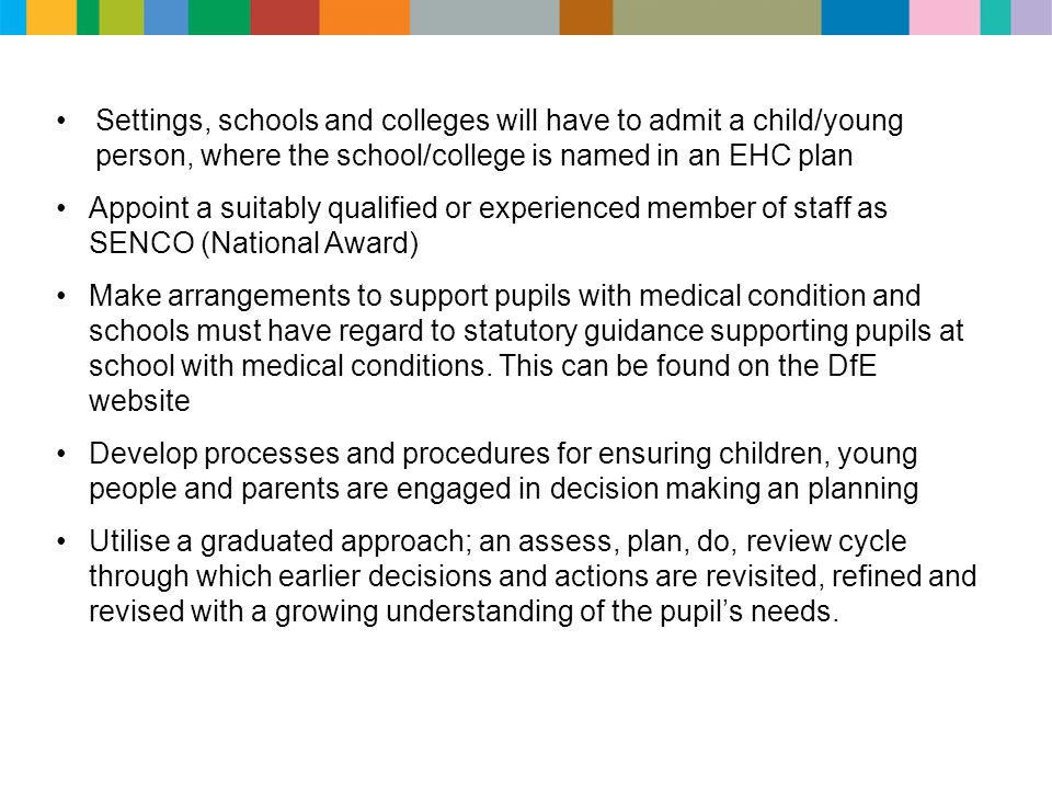 Settings, schools and colleges will have to admit a child/young person, where the school/college is named in an EHC plan