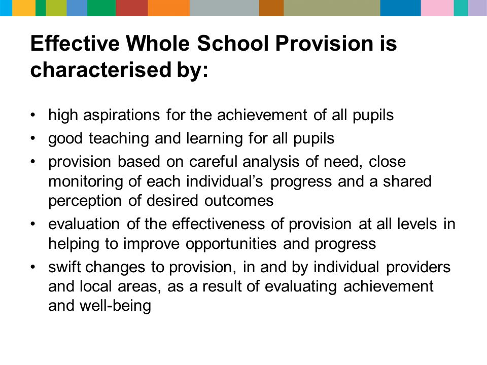 Effective Whole School Provision is characterised by: