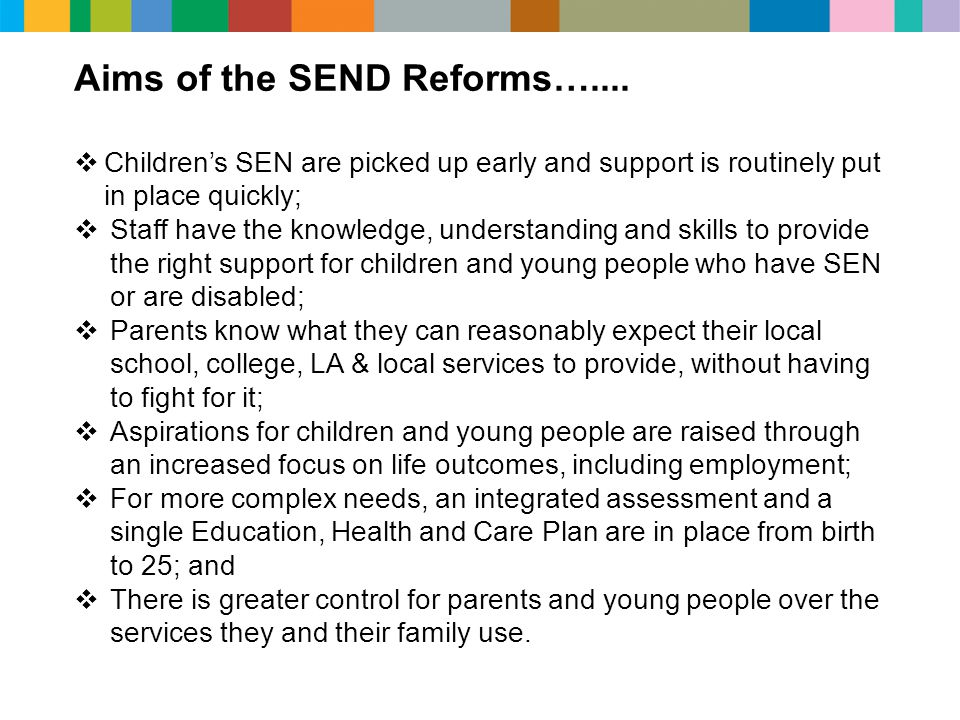 Aims of the SEND Reforms…....