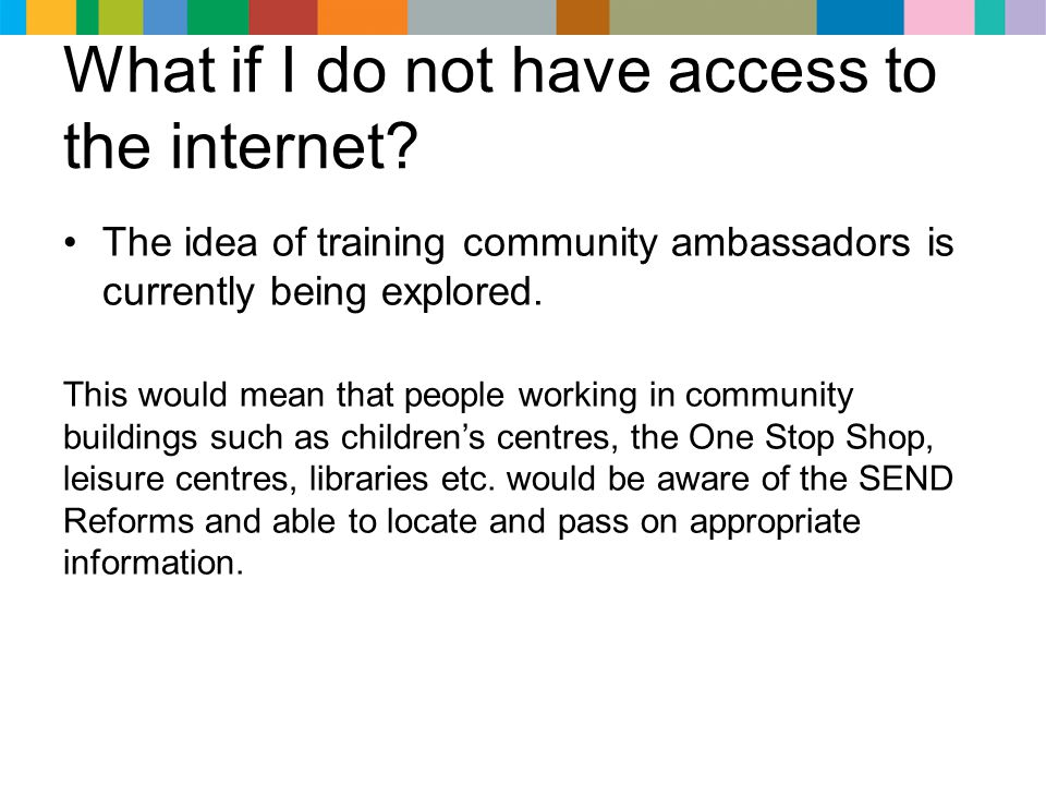 What if I do not have access to the internet