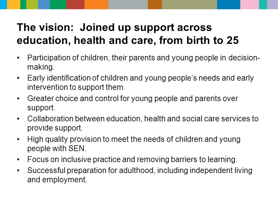 The vision: Joined up support across education, health and care, from birth to 25