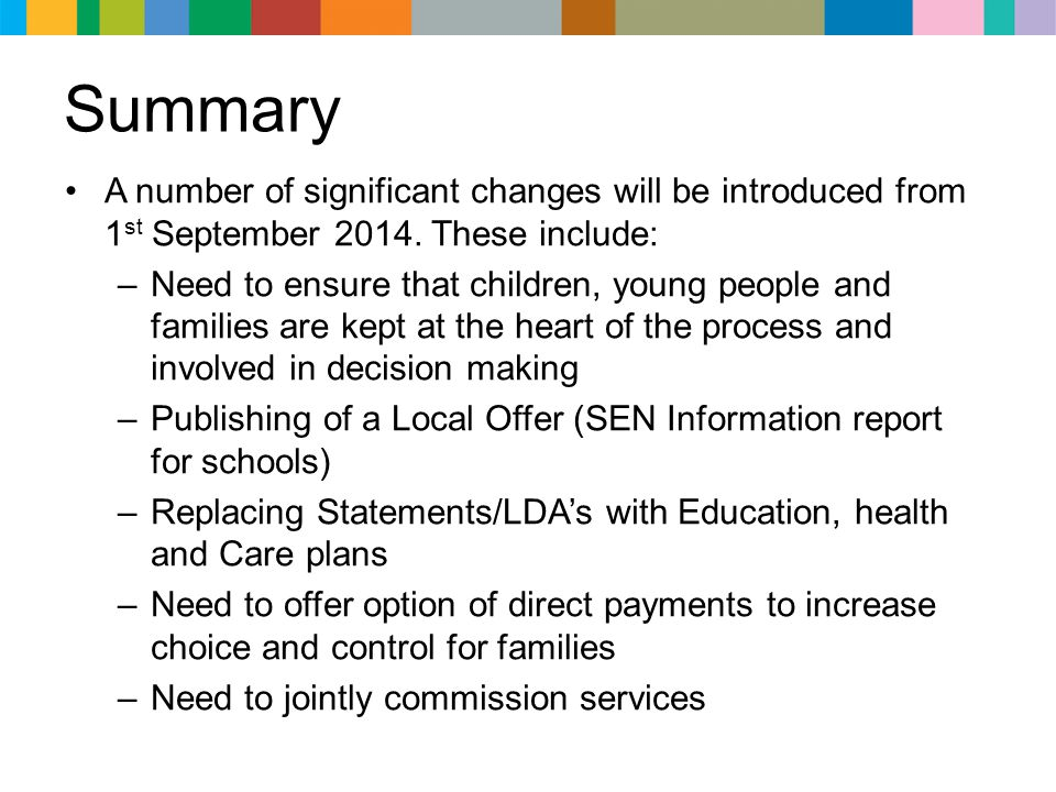 Summary A number of significant changes will be introduced from 1st September 2014. These include: