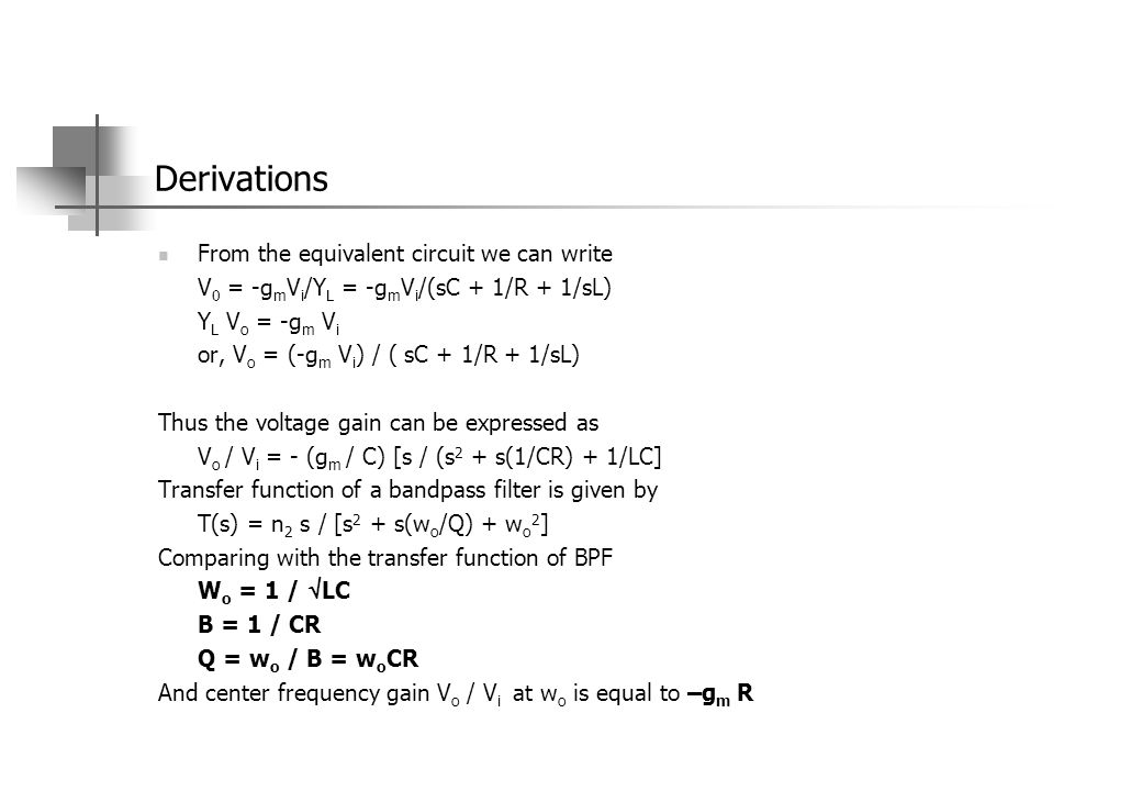 Derivations From the equivalent circuit we can write