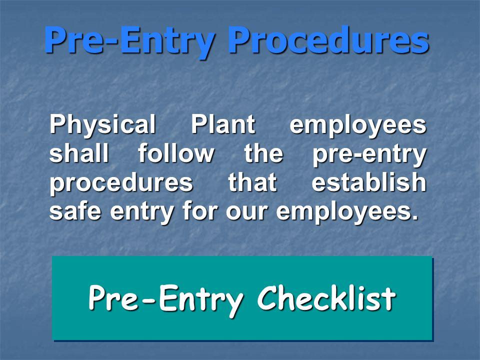 Pre-Entry Procedures Pre-Entry Checklist
