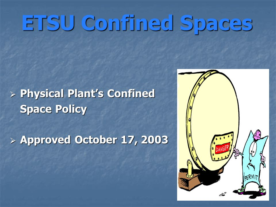 ETSU Confined Spaces Physical Plant's Confined Space Policy