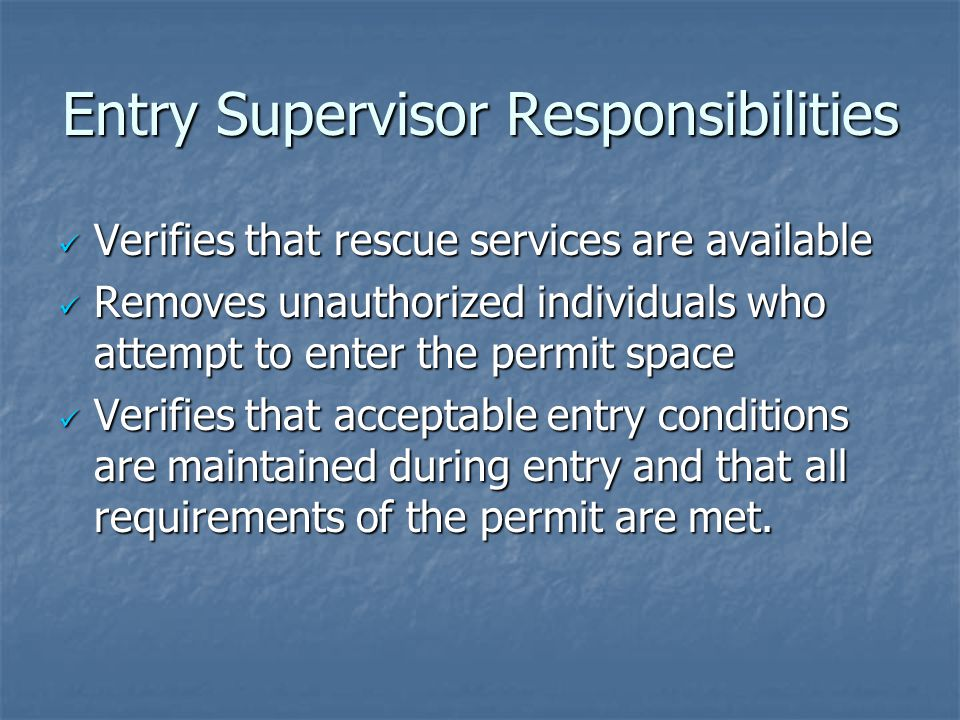 Entry Supervisor Responsibilities