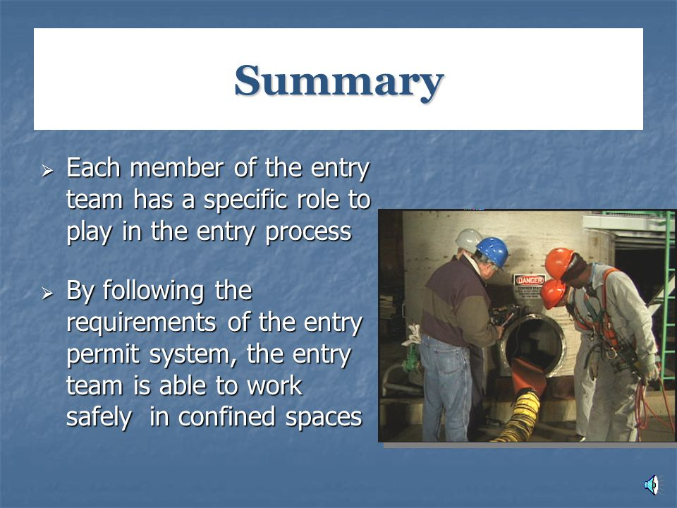 Summary Each member of the entry team has a specific role to play in the entry process.