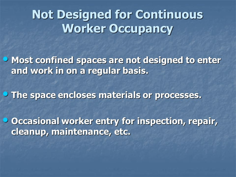 Not Designed for Continuous Worker Occupancy