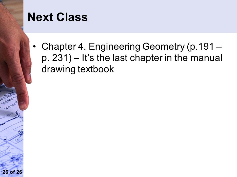 Next Class Chapter 4. Engineering Geometry (p.191 – p.