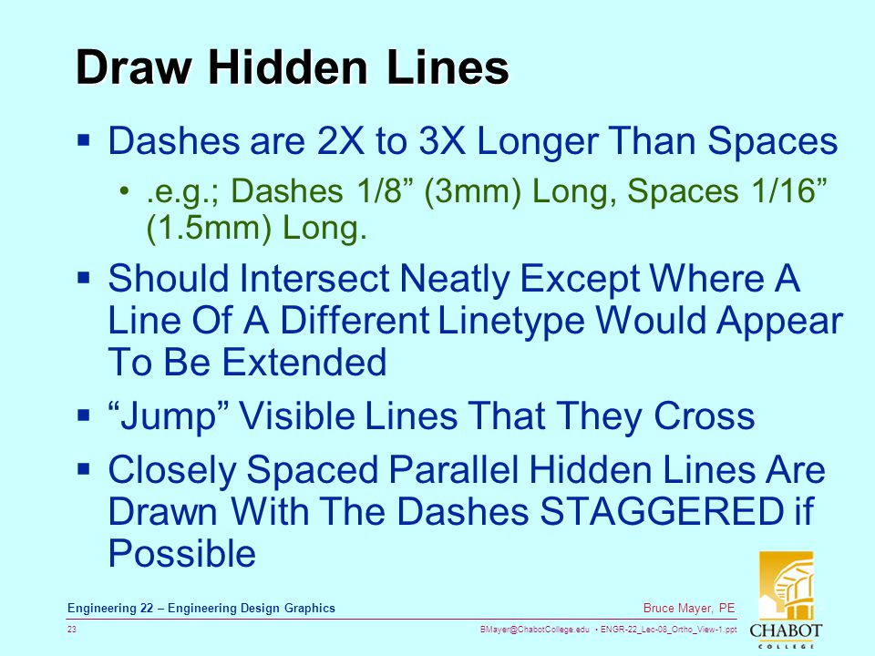 Draw Hidden Lines Dashes are 2X to 3X Longer Than Spaces