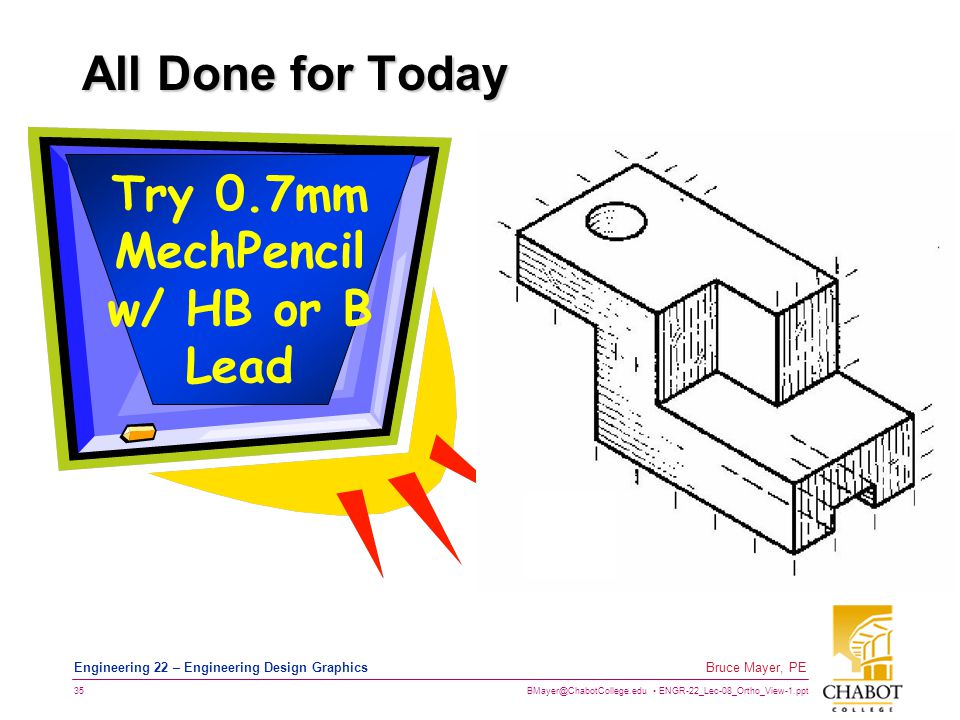 Try 0.7mm MechPencil w/ HB or B Lead
