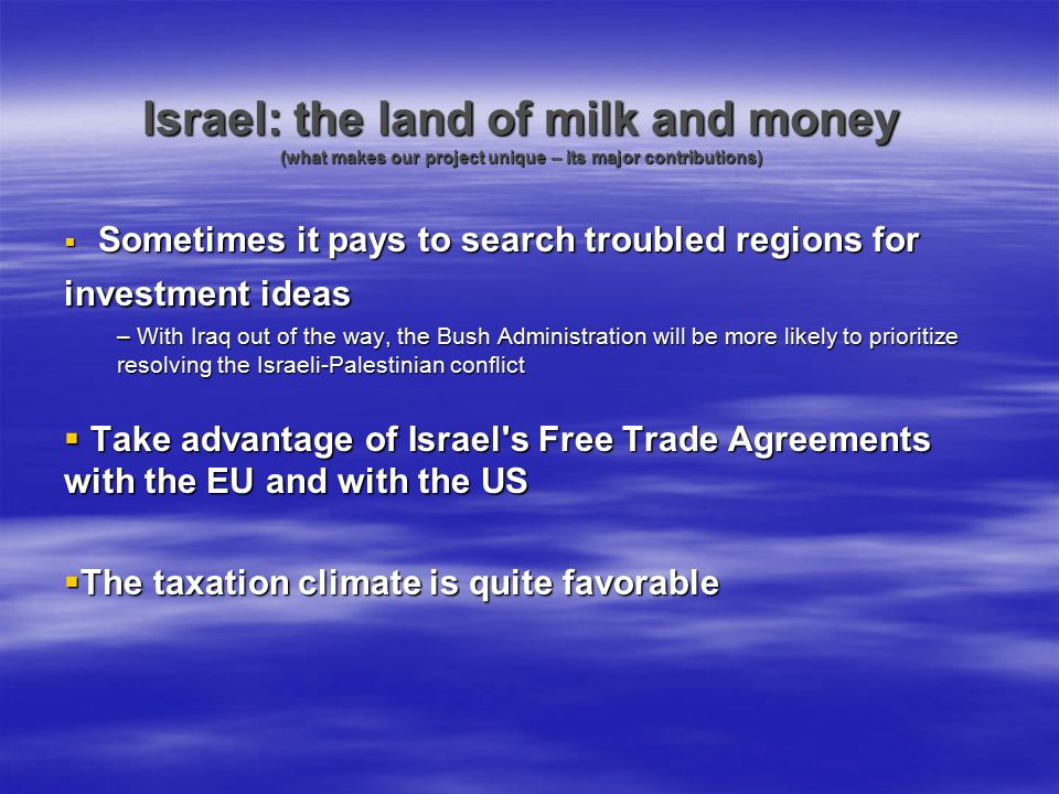 Israel: the land of milk and money (what makes our project unique – its major contributions)