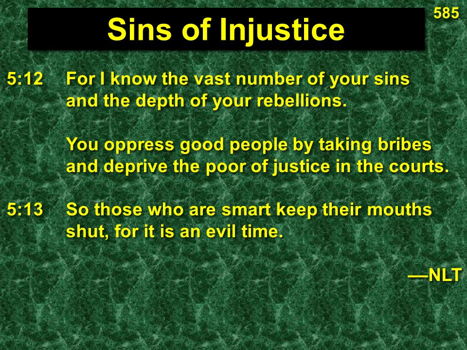 Sins of Injustice 5:12 For I know the vast number of your sins