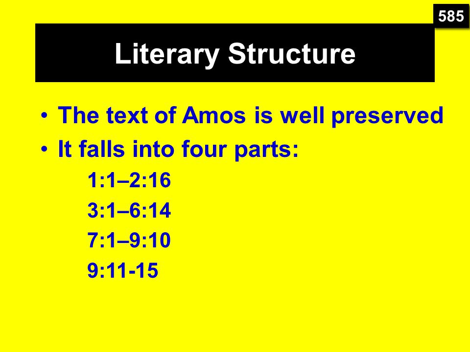 Literary Structure The text of Amos is well preserved