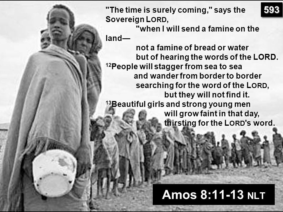 The time is surely coming, says the Sovereign LORD,