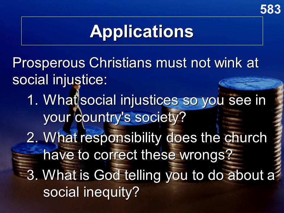 Applications Prosperous Christians must not wink at social injustice: