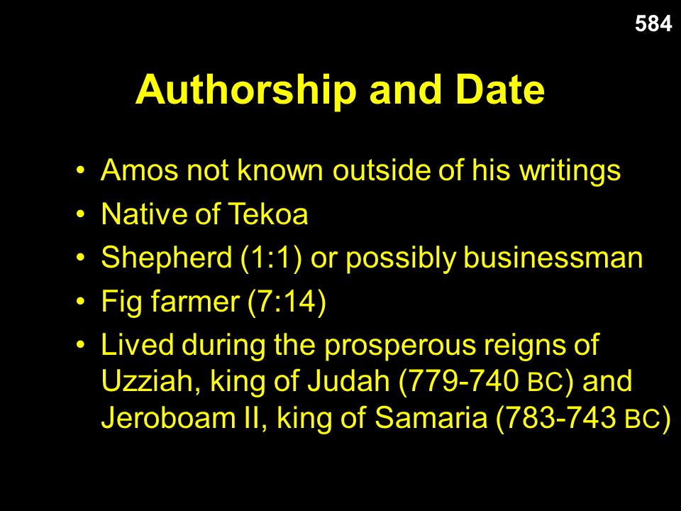 Authorship and Date Amos not known outside of his writings