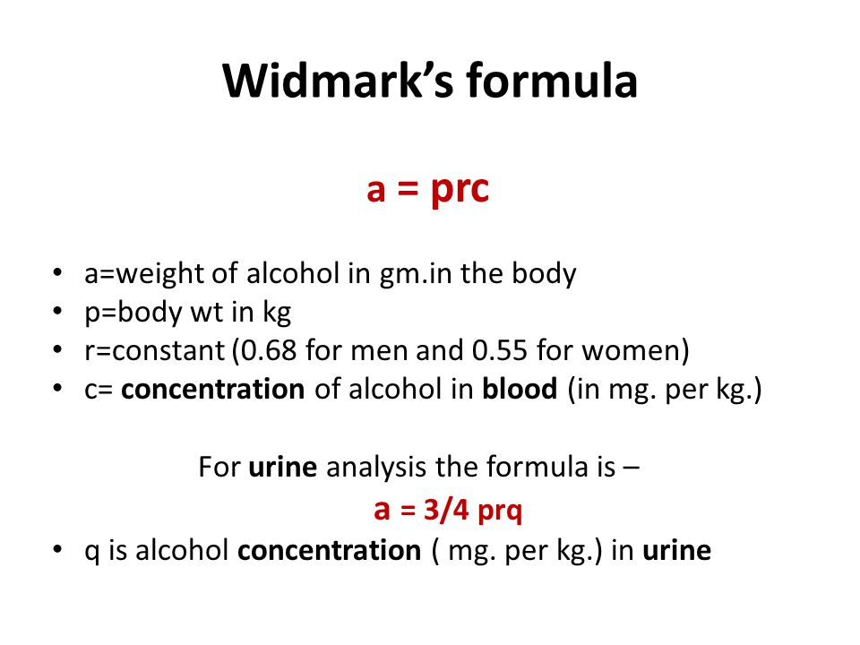 Widmark's formula a = prc a=weight of alcohol in gm.in the body