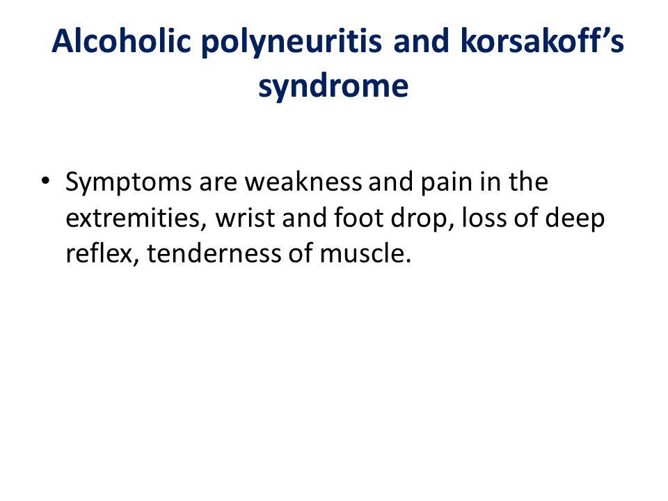 Alcoholic polyneuritis and korsakoff's syndrome
