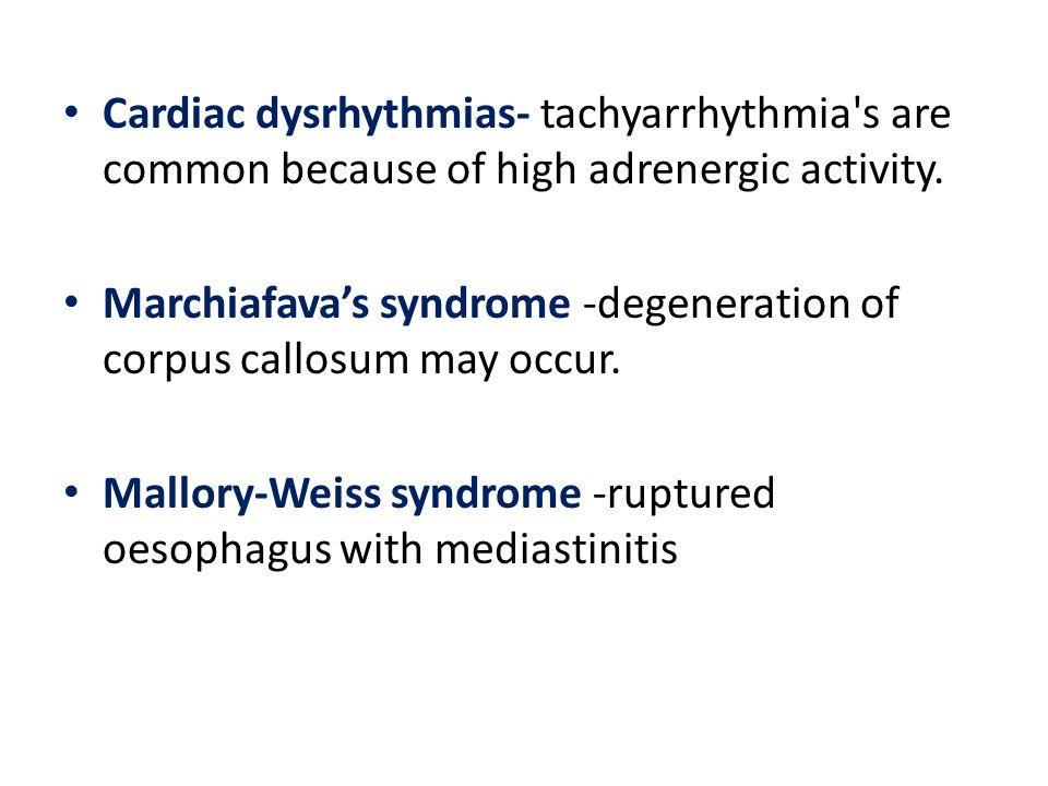 Cardiac dysrhythmias- tachyarrhythmia s are common because of high adrenergic activity.