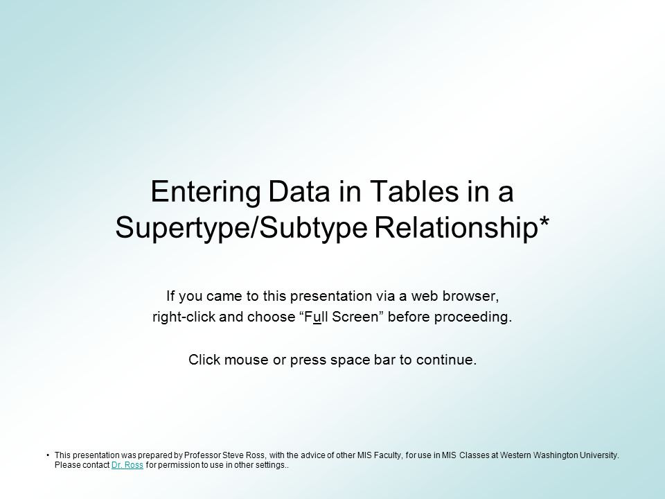 Entering Data in Tables in a Supertype/Subtype Relationship*