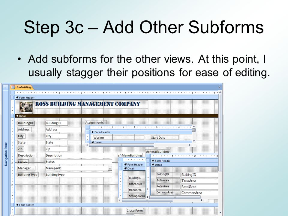 Step 3c – Add Other Subforms