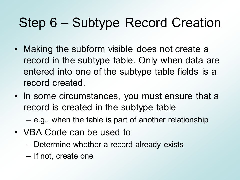 Step 6 – Subtype Record Creation