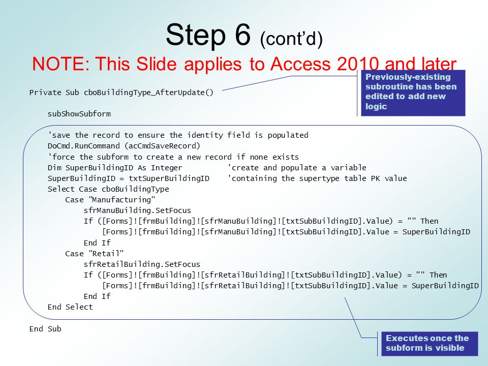 Step 6 (cont'd) NOTE: This Slide applies to Access 2010 and later