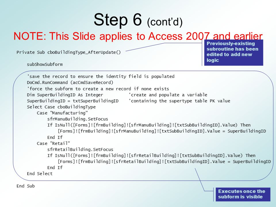 Step 6 (cont'd) NOTE: This Slide applies to Access 2007 and earlier