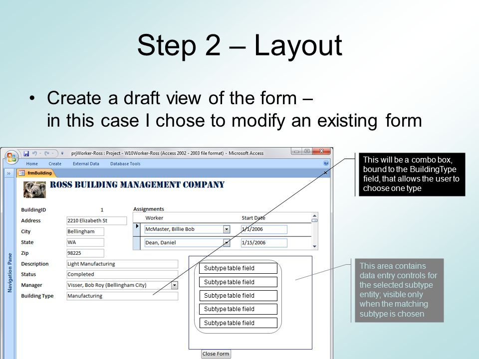 Step 2 – Layout Create a draft view of the form – in this case I chose to modify an existing form.