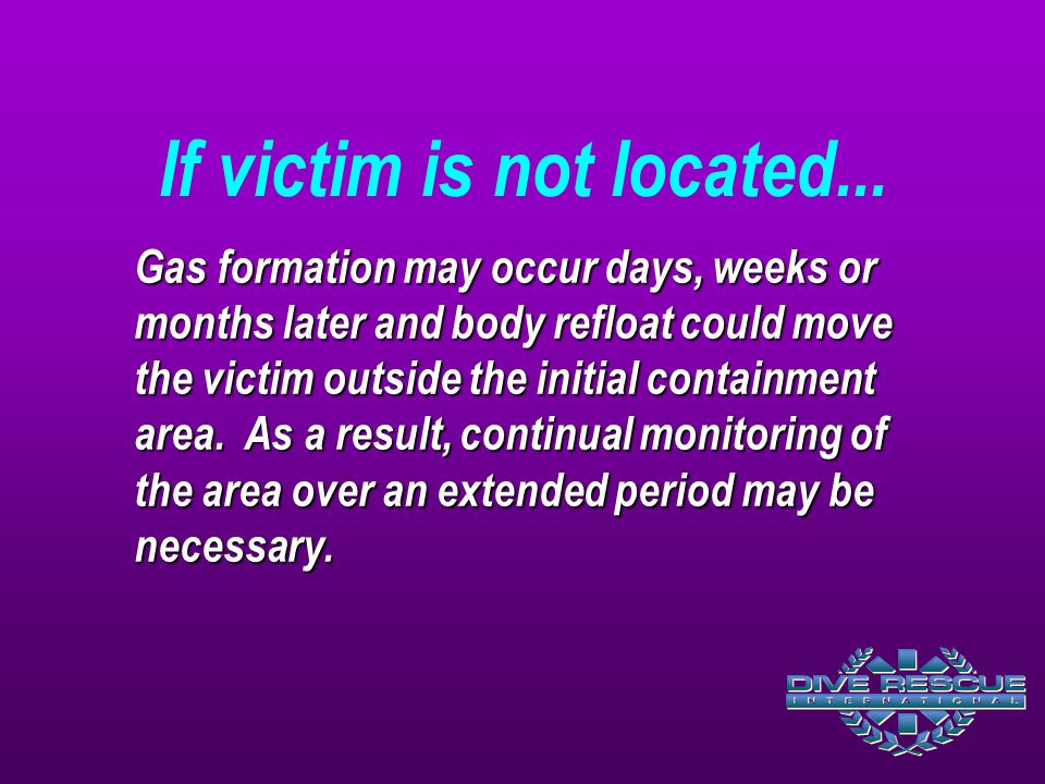 If victim is not located...