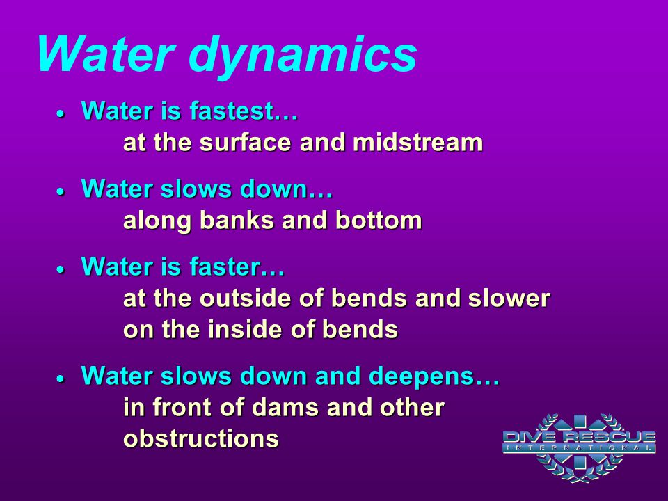 Water dynamics Water is fastest… at the surface and midstream