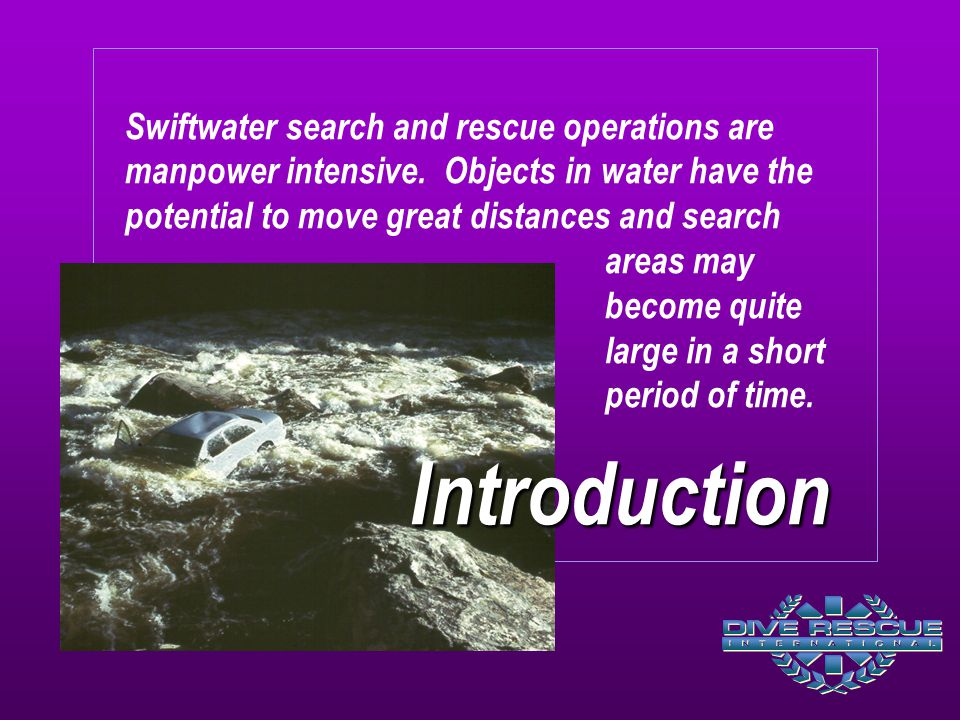 Swiftwater search and rescue operations are manpower intensive