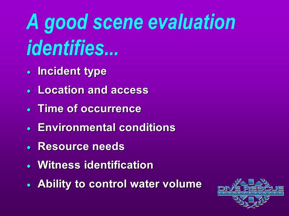 A good scene evaluation identifies...