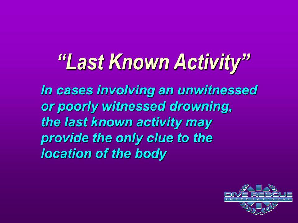 Last Known Activity