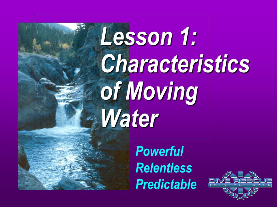 Lesson 1: Characteristics of Moving Water