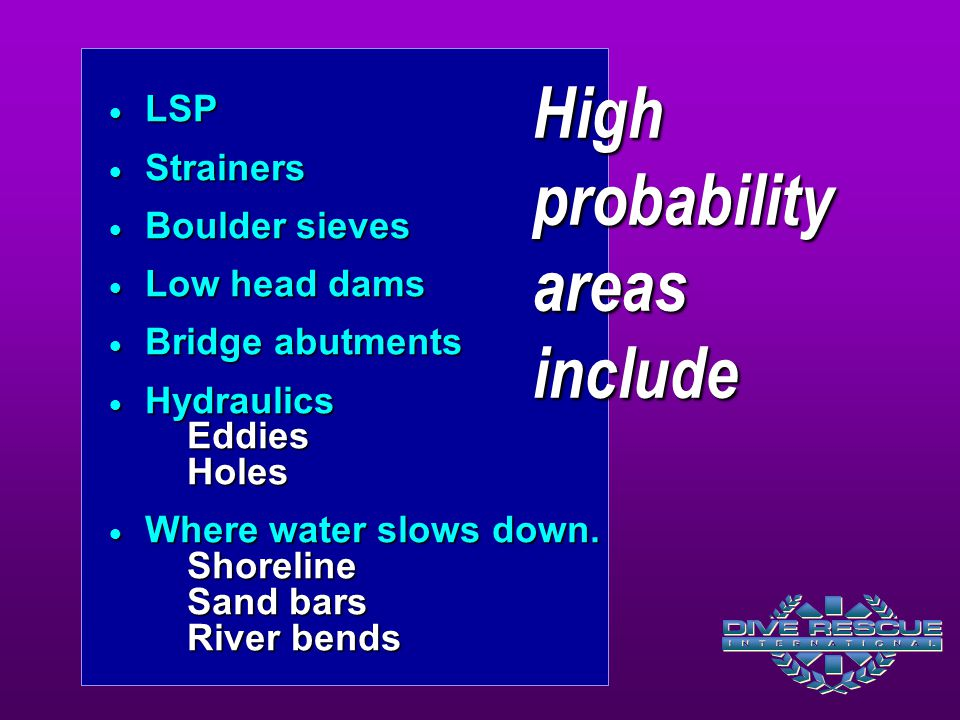 High probability areas include