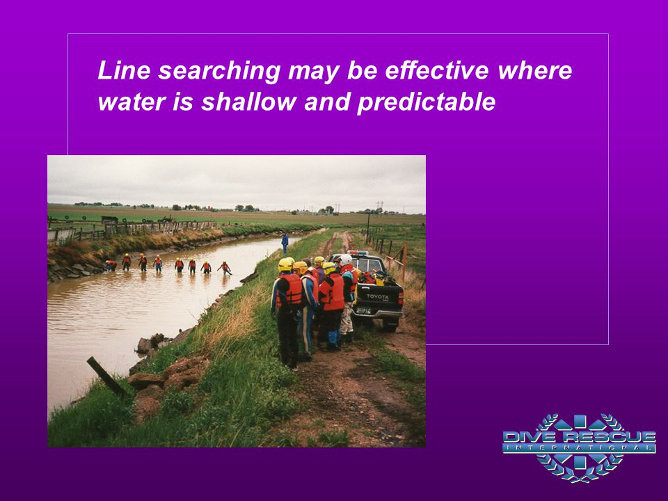 Line searching may be effective where water is shallow and predictable