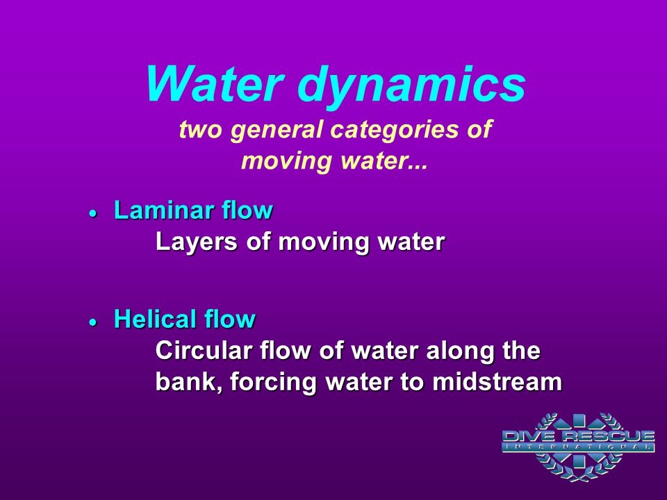 Water dynamics two general categories of moving water...