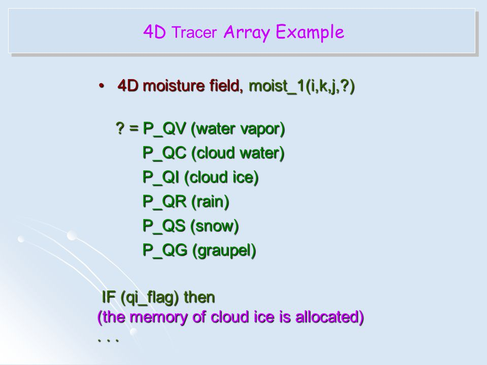 4D Tracer Array Example • 4D moisture field, moist_1(i,k,j, )