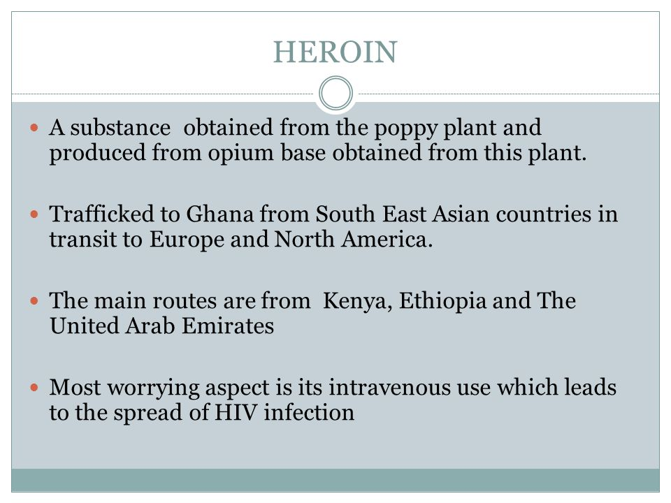 HEROIN A substance obtained from the poppy plant and produced from opium base obtained from this plant.