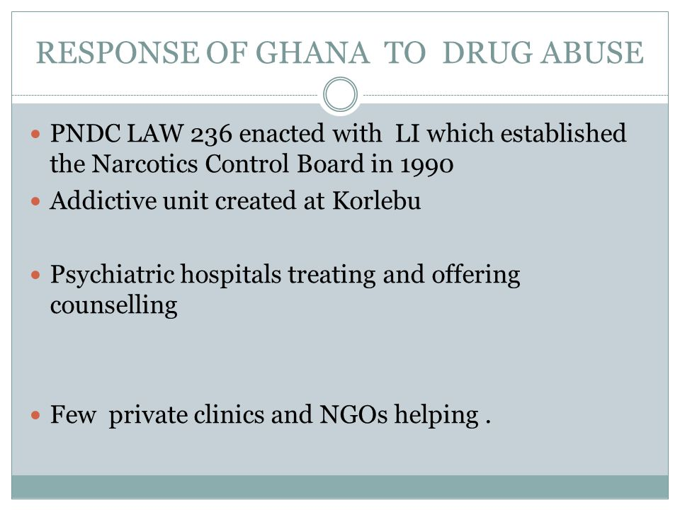 RESPONSE OF GHANA TO DRUG ABUSE