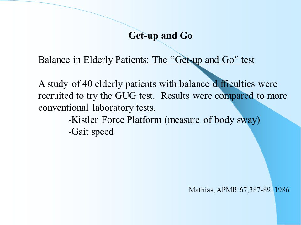 Balance in Elderly Patients: The Get-up and Go test