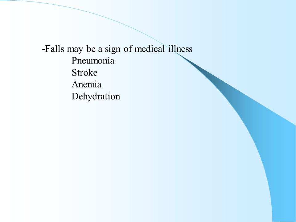 -Falls may be a sign of medical illness