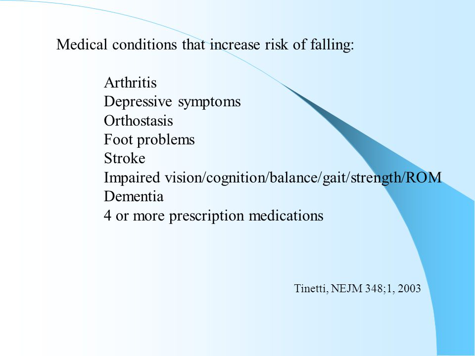 Medical conditions that increase risk of falling: Arthritis
