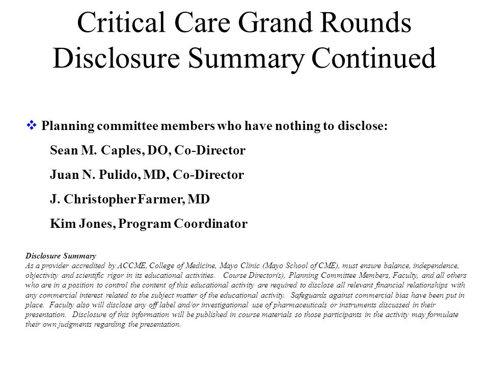 Critical Care Grand Rounds Disclosure Summary Continued