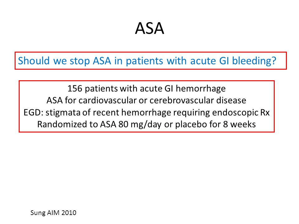 ASA Should we stop ASA in patients with acute GI bleeding