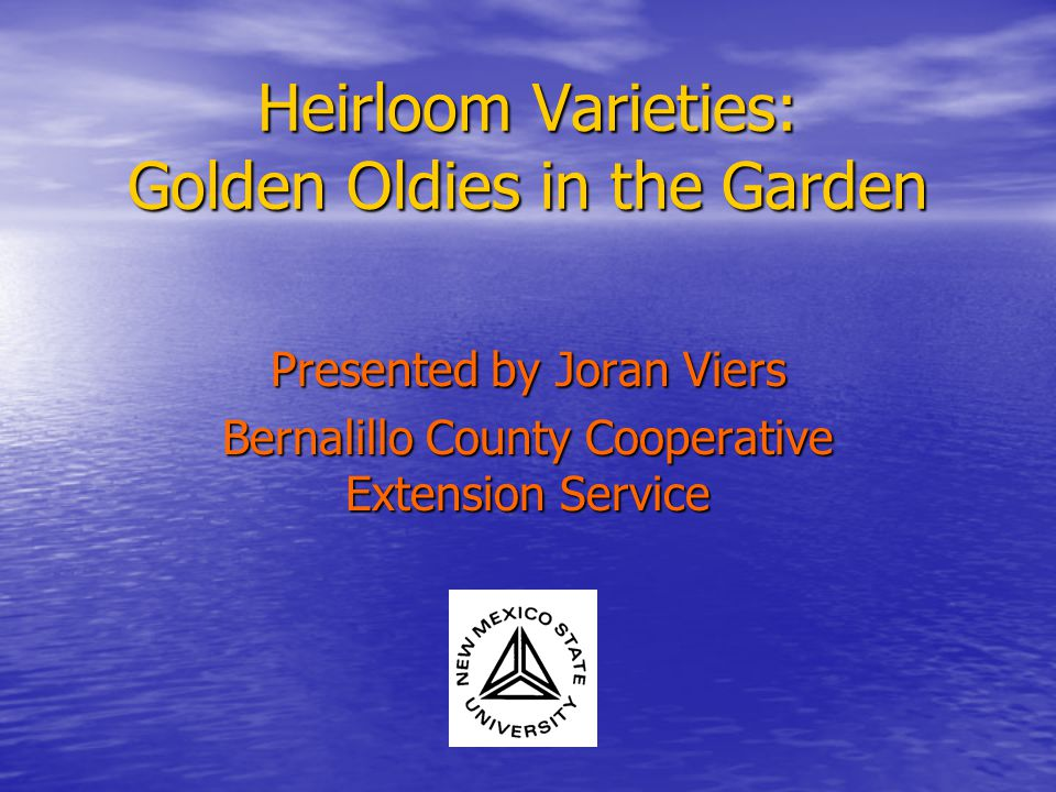 Heirloom Varieties: Golden Oldies in the Garden